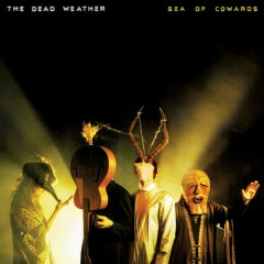Sea Of Cowards - The Dead Weather
