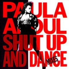 Shut Up & Dance - Paula Abdul