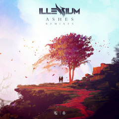 Ashes (Remixes) - Illenium