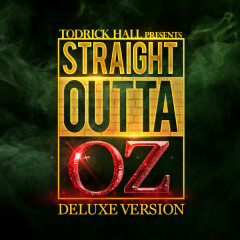Straight Outta Oz (Deluxe Version) - Todrick Hall