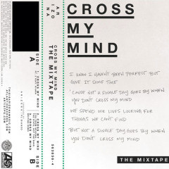 Cross My Mind: The Mixtape