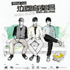 903 Id Club Music Is Live 1st Night (Disc 1)  - Trương Kính Hiên,Lâm Hựu Gia,Trắc Điền