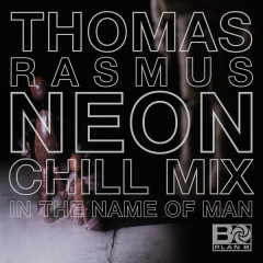 In The Name Of Man (Thomas Rasmus Neon Chill Mix) (Single)