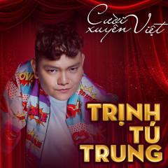 Cười Xuyên Việt - Trịnh Tú Trung