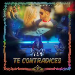 Te Contradices (Single) - Yan El Diverso