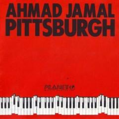 Pittsburgh - Ahmad Jamal