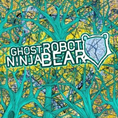 Ghost Robot Ninja Bear - Ghost Robot Ninja Bear