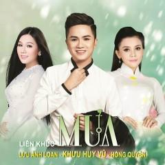 Liên Khúc Mưa (Single) - Lưu Ánh Loan, Khưu Huy Vũ, Hồng Quyên