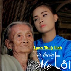 Nỗi Buồn Mẹ Tôi - Lyna Thùy Linh