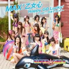 MAX!乙女心/Happy GO Lucky!~ハピ☆ラキでゴー!~ (MAX Otomegokoro / Happy Go Lucky!)