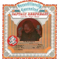 Unconditionally Guaranteed  - Captain Beefheart