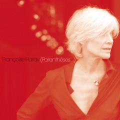 Parentheses - Francoise Hardy