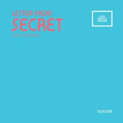 Letter From Secret - Secret