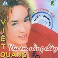 Yêu Em Nồng Cháy  - Việt Quang