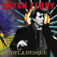 Dylanesque - Bryan Ferry