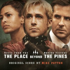 The Place Beyond The Pines OST - Mike Patton