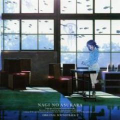 Nagi no Asukara Original Soundtrack 2 - Nagi no Asukara