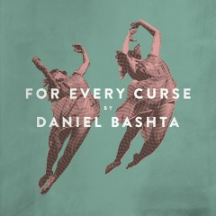 For Every Curse - Daniel Bashta