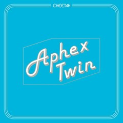 Cheetah - EP - Aphex Twin