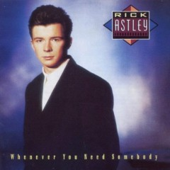 Whenever You Need Somebody (Deluxe Edition) - CD1 - Rick Astley