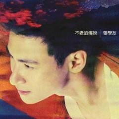 不老的传说 (DSD系列珍藏版)/ Bất Lão Truyền Thuyết (CD2) - Trương Học Hữu