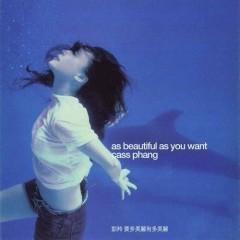 要多美丽有多美丽/ As Beautiful As You Want - Bành Linh