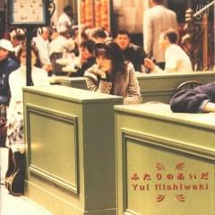 ふたりのあいだ (Futari no Aida)  - Nishiwaki Yui