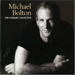The Ultimate Collection (CD1) - Michael Bolton