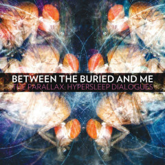 The Parallax Hypersleep Dialogues (EP) - Between the Buried and Me