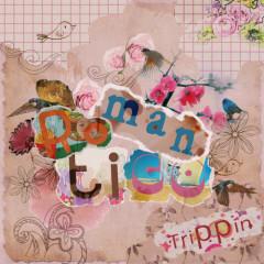Trippin`  - Romantico