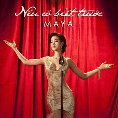 Nếu Có Biết Trước (Single) - Maya ((Việt Nam))