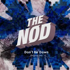 Don't Be Down (Original Mix) (Single)