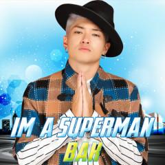 I'm A Superman - BAK