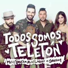 Todos Somos Teleton (Single) - Mike Bahia, Alkilados, Greeicy Rendon