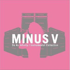 Do As Infinity Instrumental Collection MINUS V (CD1) - Do As Infinity