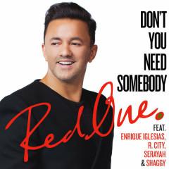 Don't You Need Somebody (Single) - RedOne,Enrique Iglesias,R. City,Serayah,Shaggy
