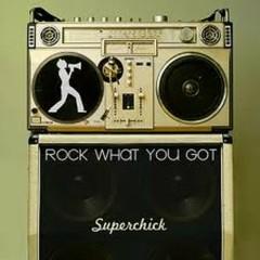 Rock What You Got