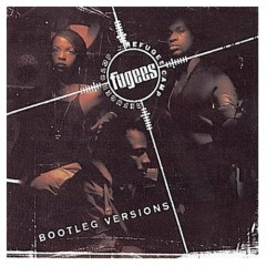 Bootleg Versions - Fugees - Fugees