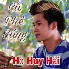 Cà Phê Sáng (Single) - Hồ Huy Hải