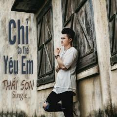 Chỉ Có Thể Yêu Em (Single) - Thái Sơn