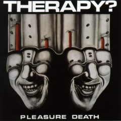 Pleasure Death - Therapy