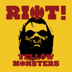 Riot! - Yellow Monsters
