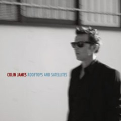 Rooftops & Satellites - Colin James