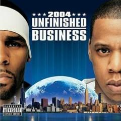 Unfinished Business - R. Kelly,Jay-Z