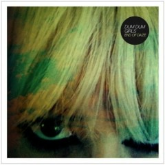 End Of Daze - EP - Dum Dum Girls