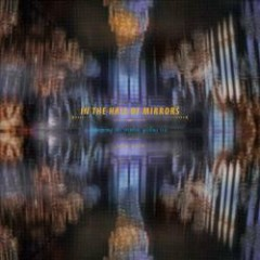 In The Hall Of Mirrors - John Zorn
