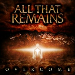 Overcome - All That Remains