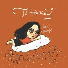 Từ Trên Mây (Single) - Kiên, Trang
