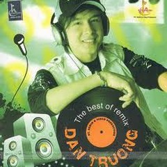 The Best Of Remix Đan Trường