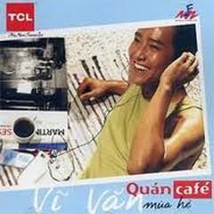 Quán Cafe Mùa Hè   - Hứa Vĩ Văn